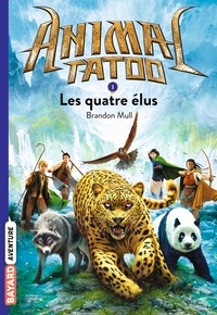 Brandon Mull - Animal Tatoo Tome 1 : Les quatre élus.