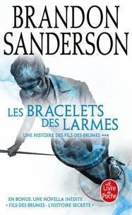 Brandon Sanderson - Fils-des-brumes Tome 6 : Les Bracelets des Larmes - Suivi de Fils-des-brumes : l'histoire secrète.