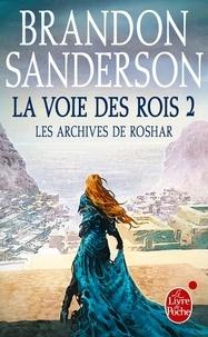 Brandon Sanderson - Les archives de Roshar Tome 1 : La voie des rois - Tome 2.