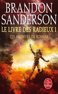 Brandon Sanderson - Les archives de Roshar Tome 1 : Le Livre des Radieux.