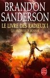 Brandon Sanderson - Les archives de Roshar Tome 2 : Le Livre des Radieux - Tome 1.