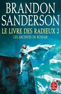 Brandon Sanderson - Les archives de Roshar Tome 2 : Le Livre des Radieux - Tome 2.