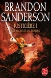 Brandon Sanderson - Les archives de Roshar Tome 3 : Justicière - Tome1.