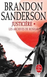 Brandon Sanderson - Les archives de Roshar Tome 3 : Justicière - Tome 1.