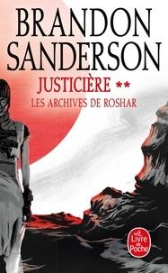 Brandon Sanderson - Les archives de Roshar Tome 3 : Justicière - Tome 2.