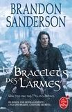 Brandon Sanderson - Les Bracelets des Larmes - Suivi de Fils-des-brumes : l'histoire secrète.