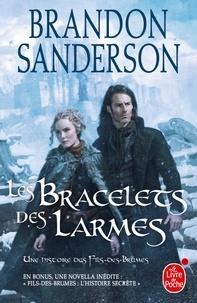 Téléchargement de livres gratuits pour allumer Les Bracelets des Larmes  - Suivi de Fils-des-brumes : l'histoire secrète in French par Brandon Sanderson 9782253191407 CHM
