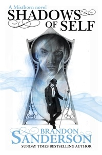 Brandon Sanderson - Shadows of Self - A Mistborn Novel.