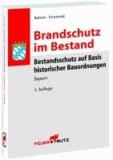 Brandschutz im Bestand - Bestandsschutz auf Basis historischer Bauordnungen– Bayern.