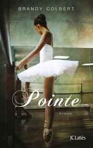 Brandy Colbert - Pointe.