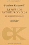 Branimir Scepanovic - La mort de monsieur Golouja.