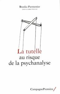 Livres gratuits à télécharger sur tablette Android La tutelle au risque de la psychanalyse 9782915789836