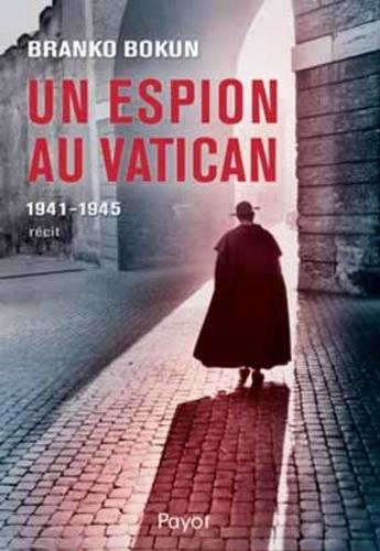 Un espion au Vatican. 1941-1945