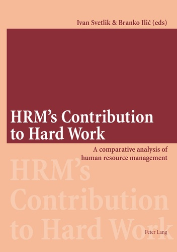 Branko Ilic et Ivan Svetlik - HRM's Contribution to Hard Work - A comparative analysis of human resource management.