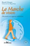Brant Morgan - La Marche de vision - Découvrir sa sagesse intérieure.