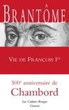 Brantôme - Vie de François Ier.