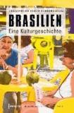 Brasilien - Eine Kulturgeschichte.