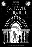 Brassac Esther - Octavie d'urville, tome 3 : la porte des tenebres.