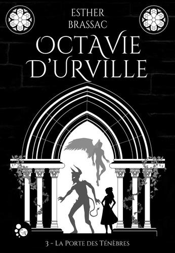 Octavie d'urville, tome 3 : la porte des tenebres