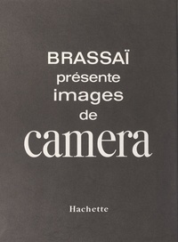 Brassaï - Images de camera.