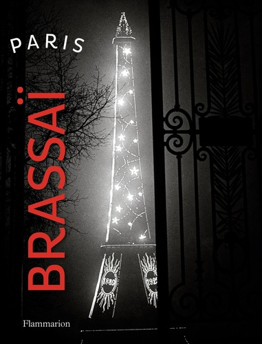 Brassaï - Paris.