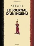 Bravo - Le Spirou d'Emile Bravo - tome 1 - Le journal d'un ingénu (réédition 2018 ).