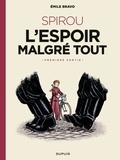 Bravo - Le Spirou d'Emile Bravo - tome 2 - SPIROU ou l'espoir malgré tout (Première partie) - L'espoir malgré tout (Première partie).