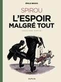 Bravo - Le Spirou d'Emile Bravo - tome 3 - Spirou l'espoir malgré tout (Deuxième partie).