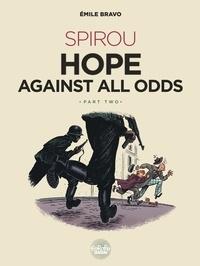 Bravo - Spirou Hope Against All Odds: Part 2.