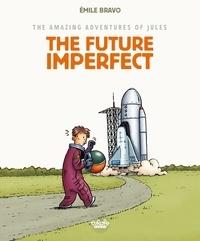 Bravo - The amazing adventures of Jules - Volume 1 - The Future Imperfect.