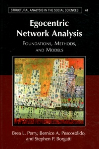 Brea L. Perry et Bernice A. Pescosolido - Egocentric Network Analysis - Foundations, Methods, and Models.