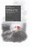 Breaking up Time - Negotiating the Borders between Present, Past and Future.