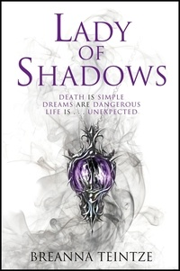 Breanna Teintze - Lady of Shadows - Book 2 of the Empty Gods series.