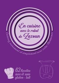 Breant c. Pouvreau - En cuisine avec le robot de Zazoun, cuisinez simplement et sainement avec votre Thermomix.