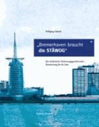 Bremerhaven braucht die STÄWOG - Die Städtische Wohnungsgesellschaft - Dienstleistung für die Stadt.
