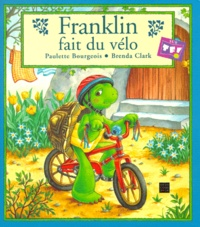 Brenda Clark et Paulette Bourgeois - Franklin  : Franklin fait du vélo.