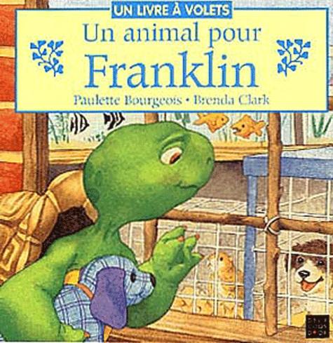 Brenda Clark et Paulette Bourgeois - Un animal pour Franklin.