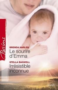 Brenda Harlen et Stella Bagwell - Le sourire d'Emma - Irrésistible inconnue.