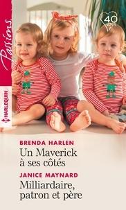 Brenda Harlen et Janice Maynard - Un Maverick à ses côtés - Milliardaire, patron et père.