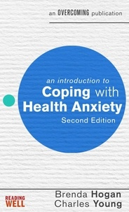 Brenda Hogan et Charles Young - An Introduction to Coping with Health Anxiety, 2nd edition - A Books on Prescription Title.