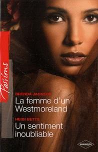 Brenda Jackson et Heidi Betts - La femme d'un Westmoreland ; Un sentiment inoubliable.