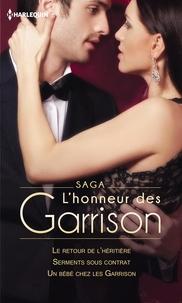 Brenda Jackson et Emilie Rose - Saga L'honneur des Garrison - Le retour de l'héritière - Serments sous contrat - Un bébé chez les Garrison.