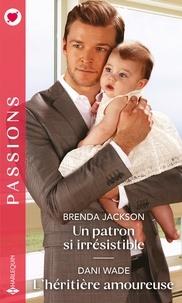 Brenda Jackson et Dani Wade - Un patron si irrésistible - L'héritière amoureuse.