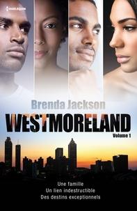 Brenda Jackson - Westmoreland Tome 1 : Tête-à-tête inattendu ; Le secret de Shelly ; Le baiser du scandale ; Bien plus qu'un hasard.