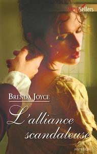 Brenda Joyce - L'alliance scandaleuse.