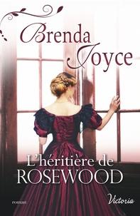 Brenda Joyce - L'héritière de Rosewood.
