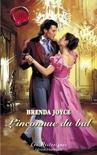 Brenda Joyce - L'inconnue du bal (Harlequin Les Historiques).