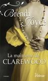 Brenda Joyce - La maîtresse de Clarewood.