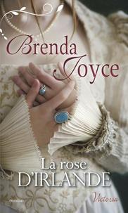 Brenda Joyce - La rose d'Irlande.