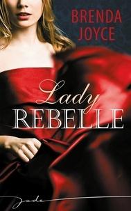 Brenda Joyce - Lady Rebelle.